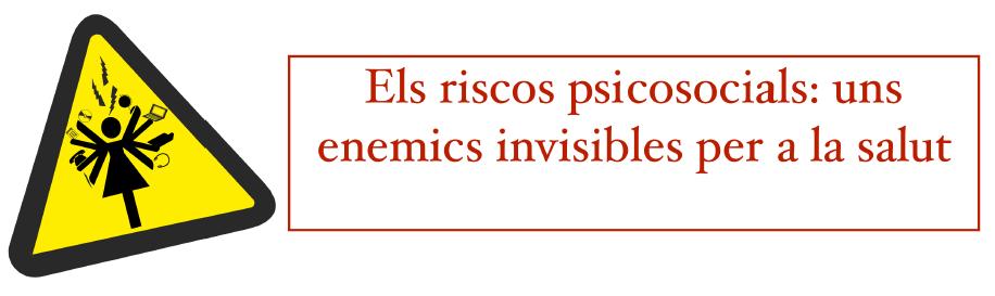 Imatge de la Jornada: Els riscos psicosocials: uns enemics invisibles per a la salut